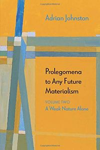 Cover of Prolegomena to Any Future Materialism, Volume Two:  A Weak Nature Alone