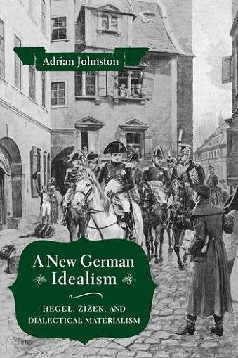 Cover of A New German Idealism: Hegel, Žižek, and Dialectical Materialism